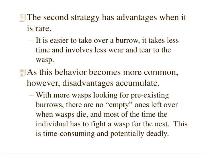 The second strategy has advantages when it is rare.