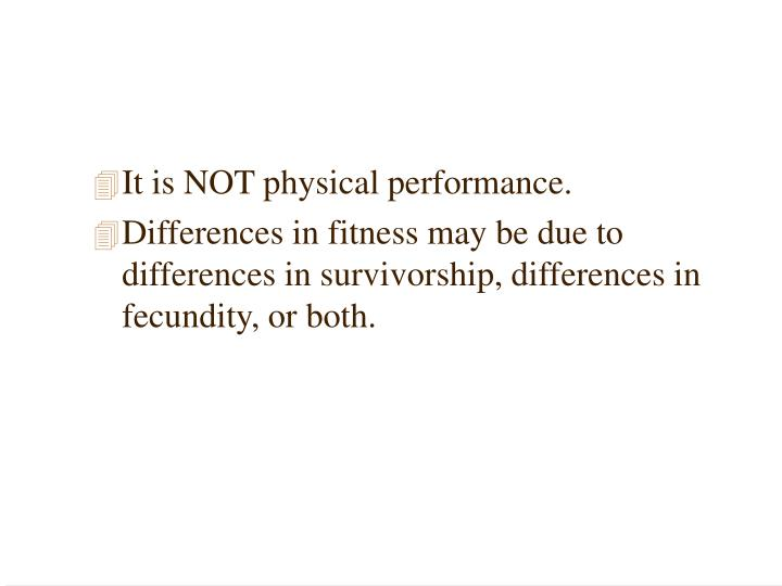 It is NOT physical performance.