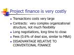 project finance is very costly