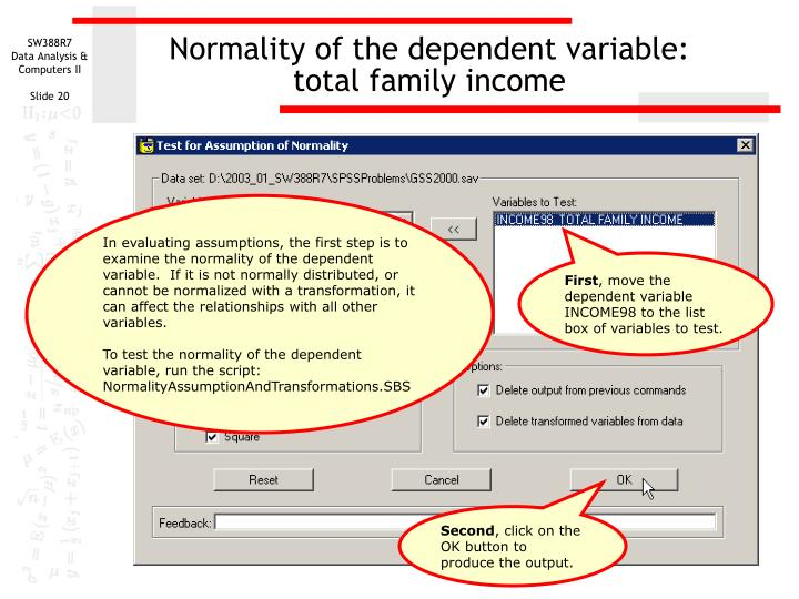 Normality of the dependent variable: