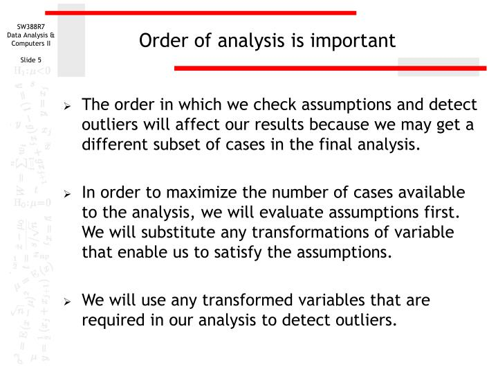 Order of analysis is important