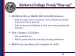 kickers college fund buy up