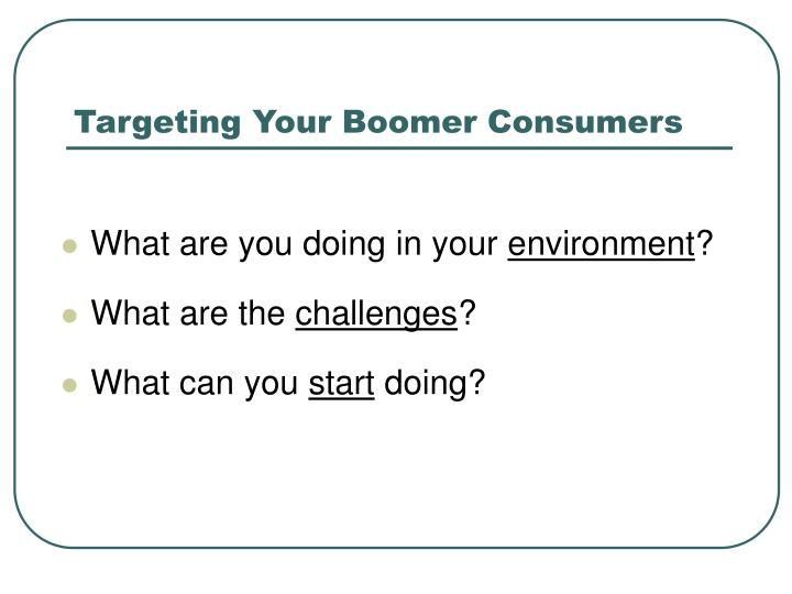 Targeting Your Boomer Consumers