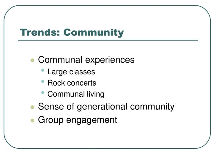 Trends: Community