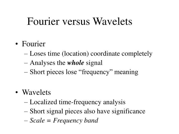 Fourier versus wavelets
