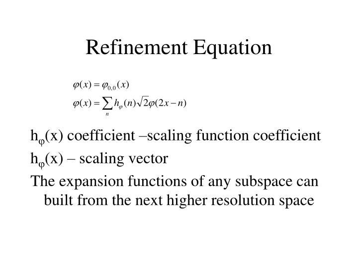 Refinement Equation