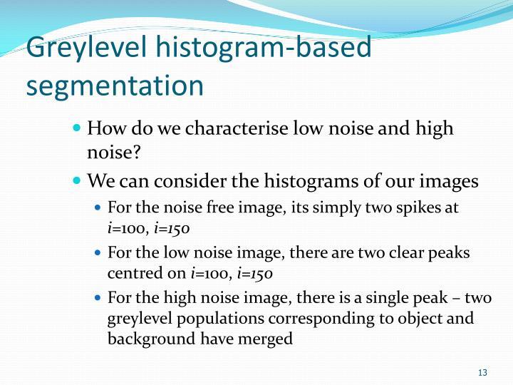 Greylevel histogram-based segmentation
