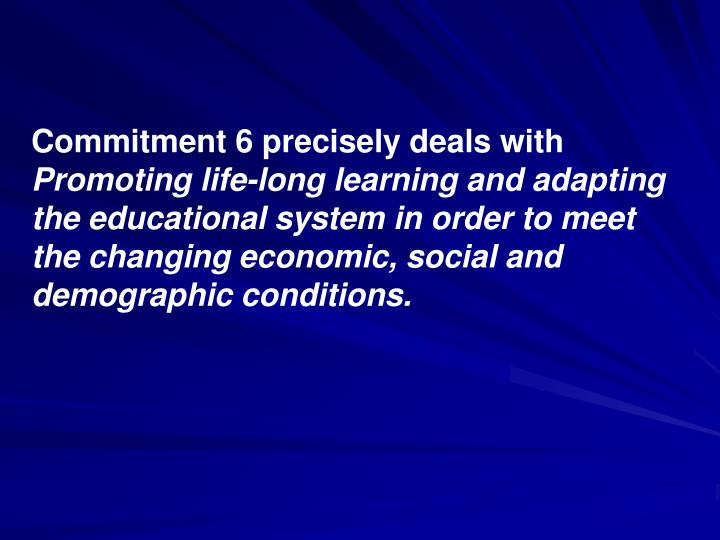Commitment 6 precisely deals with