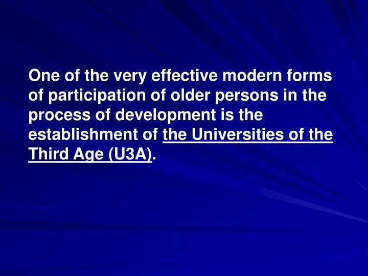 One of the very effective modern forms of participation of older persons in the process of development is the establishment of