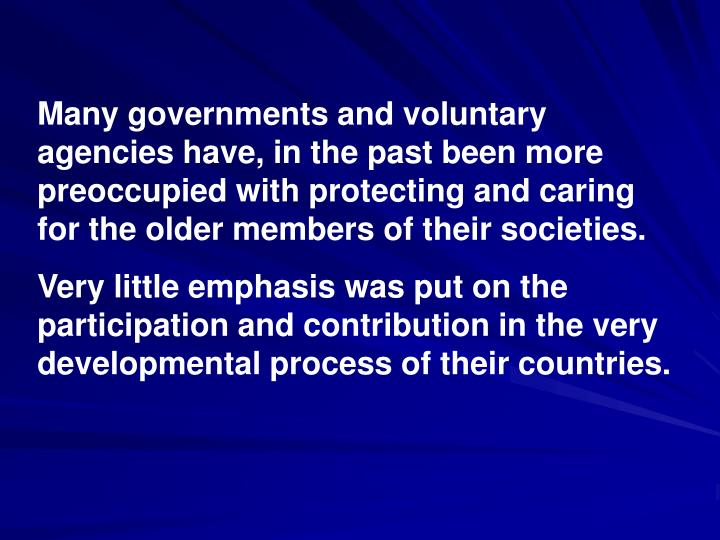 Many governments and voluntary agencies have, in the past been more preoccupied with protecting and ...