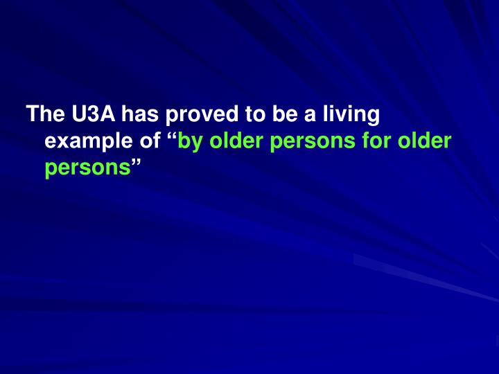 """The U3A has proved to be a living example of """""""