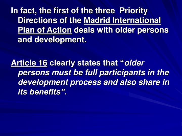 In fact, the first of the three  Priority Directions of the