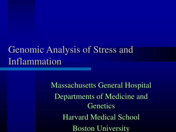 genomic analysis of stress and inflammation n.