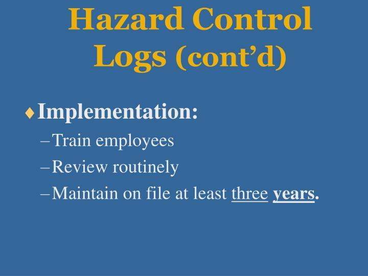 Hazard Control    Logs