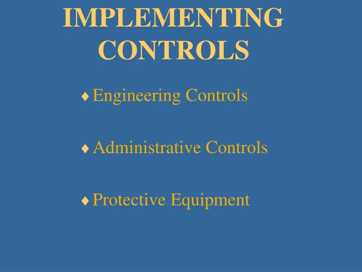 IMPLEMENTING CONTROLS