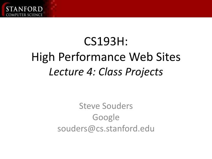 Cs193h high performance web sites lecture 4 class projects