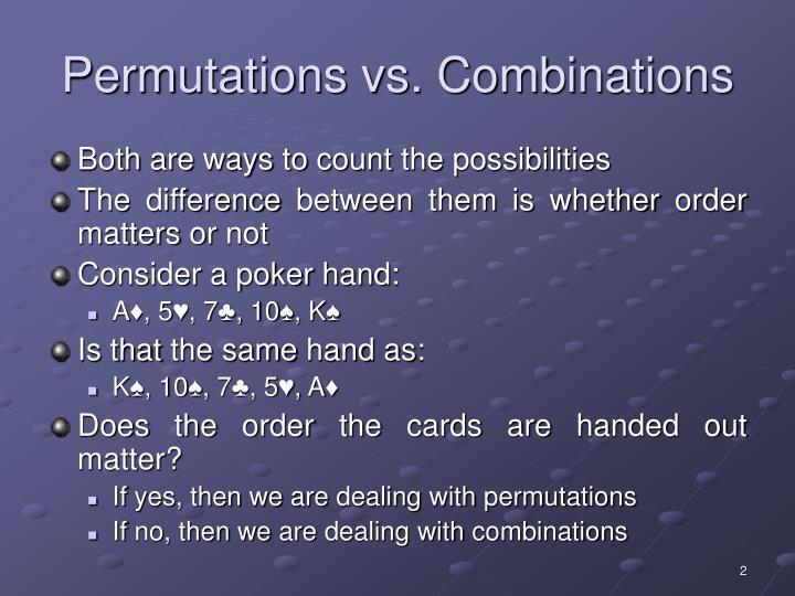 Permutations vs combinations