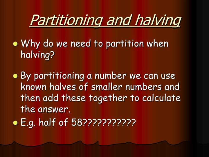 Partitioning and halving