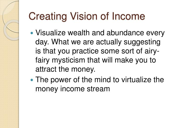 Creating Vision of Income