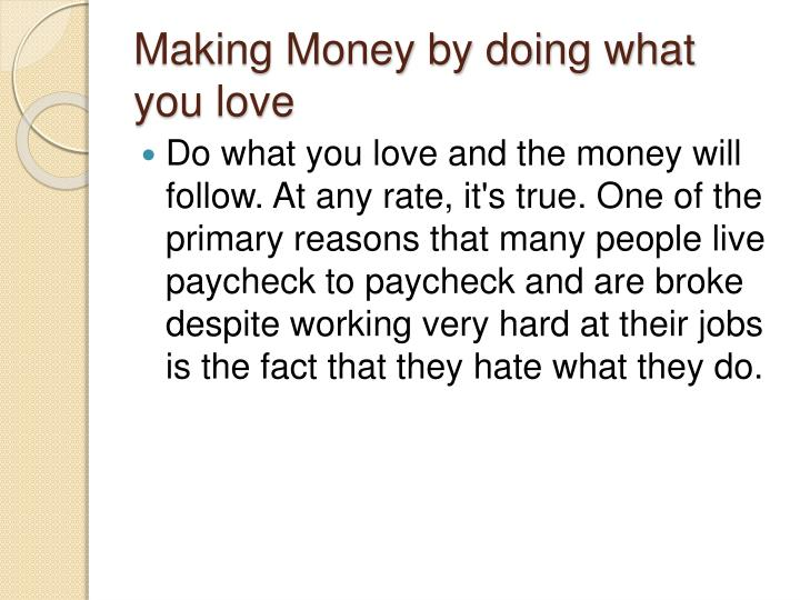 Making Money by doing what you love