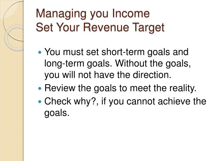 Managing you income set your revenue target