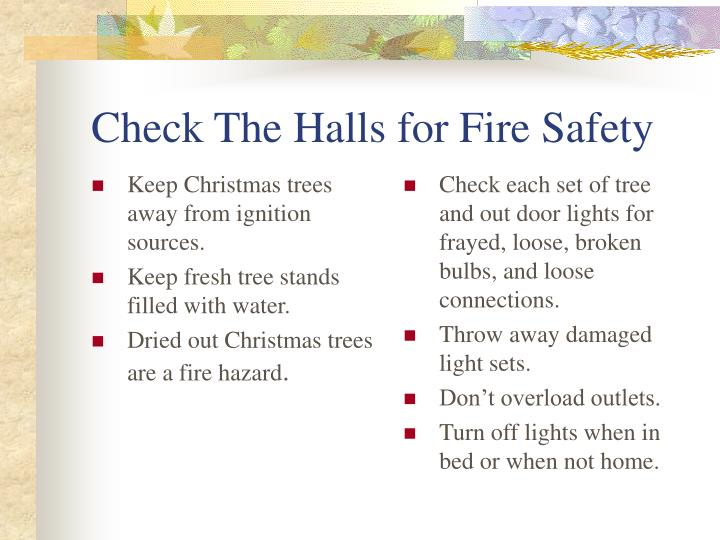 Keep Christmas trees away from ignition sources.