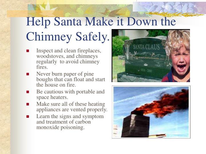 Help Santa Make it Down the Chimney Safely.
