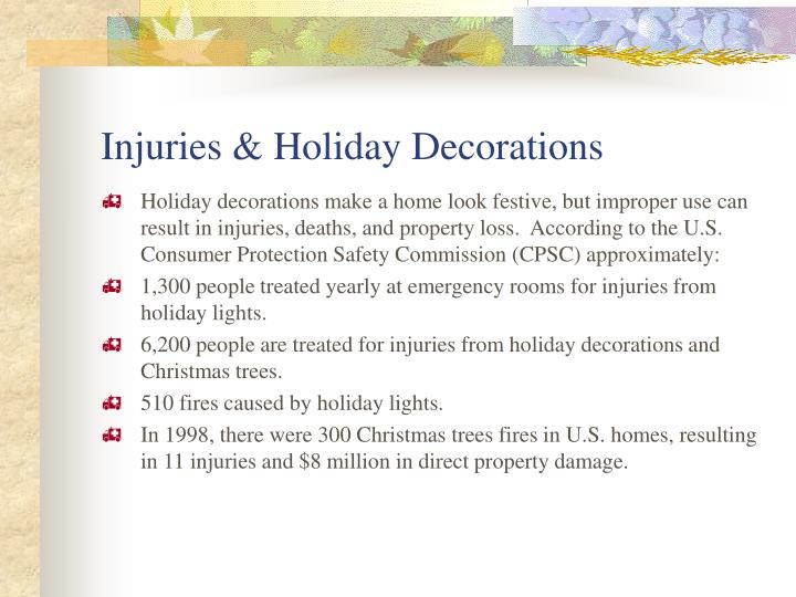 Injuries holiday decorations