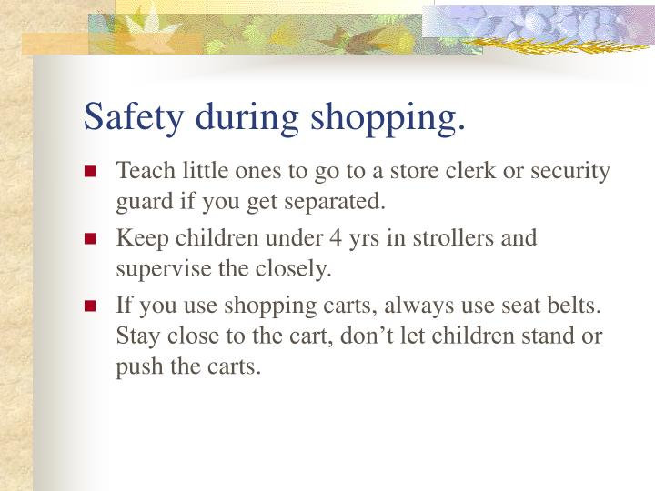 Safety during shopping.