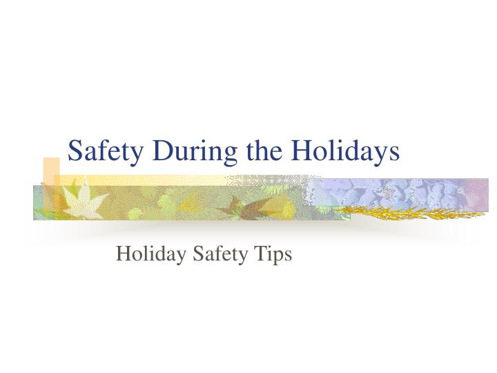 Safety during the holidays