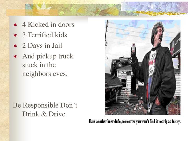 4 Kicked in doors
