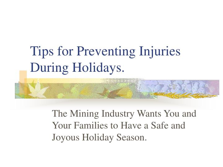 Tips for Preventing Injuries During Holidays.