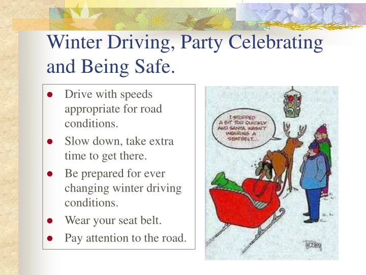 Winter Driving, Party Celebrating and Being Safe.