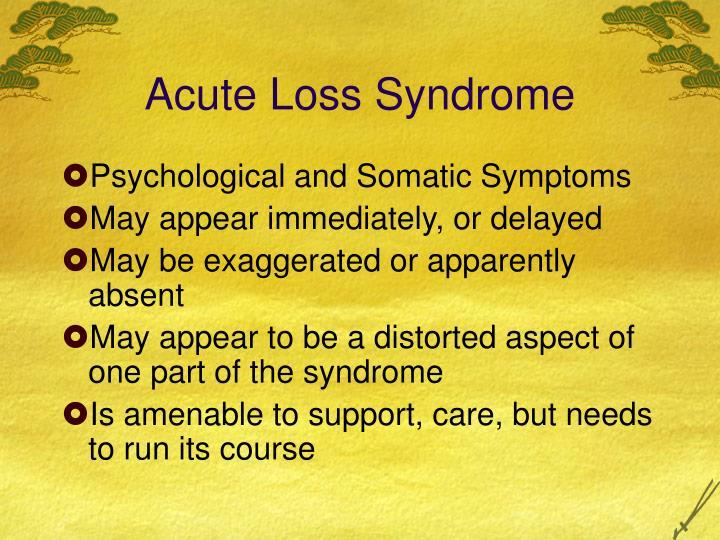Acute Loss Syndrome