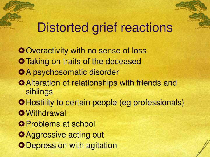 Distorted grief reactions