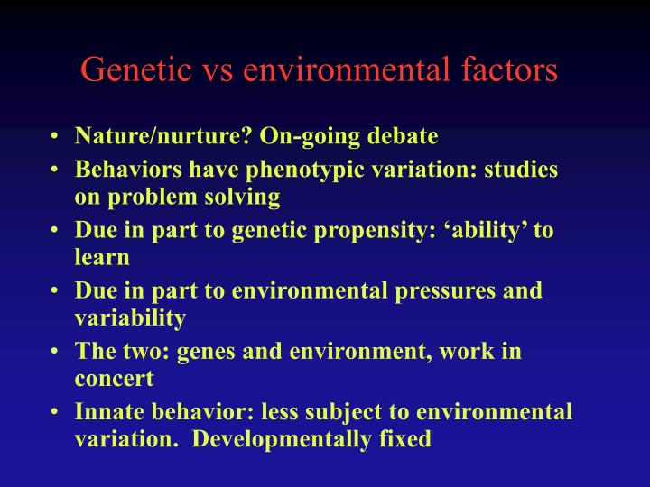 Genetic vs environmental factors