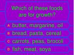 which of these foods are for growth