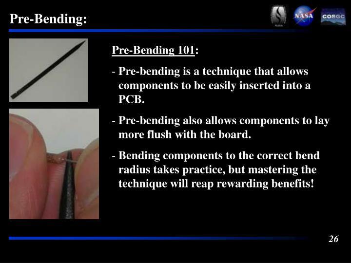 Pre-Bending: