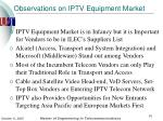observations on iptv equipment market