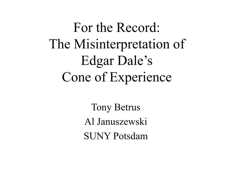 For the record the misinterpretation of edgar dale s cone of experience
