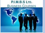 p i m b s ltd business courses