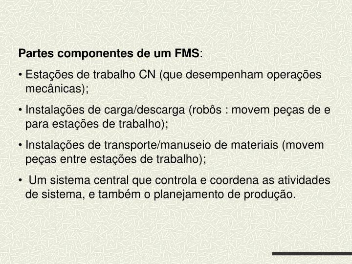 Partes componentes de um FMS