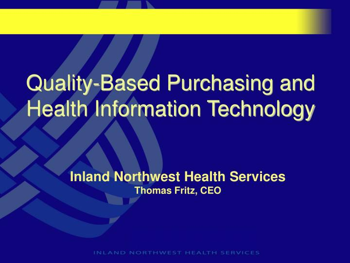 Quality based purchasing and health information technology