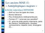 les anciens mae 1 anti pileptiques majeurs