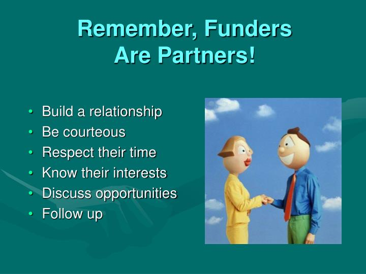 Remember, Funders Are Partners!