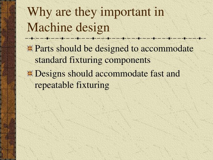 Parts should be designed to accommodate standard fixturing components