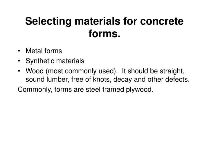 Selecting materials for concrete forms