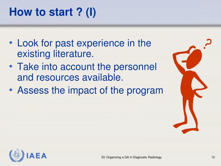 How to start ? (I)