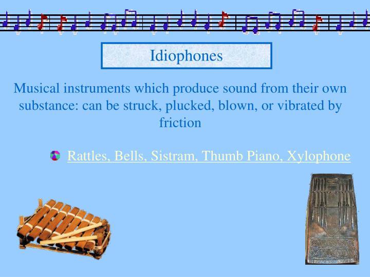 Idiophones