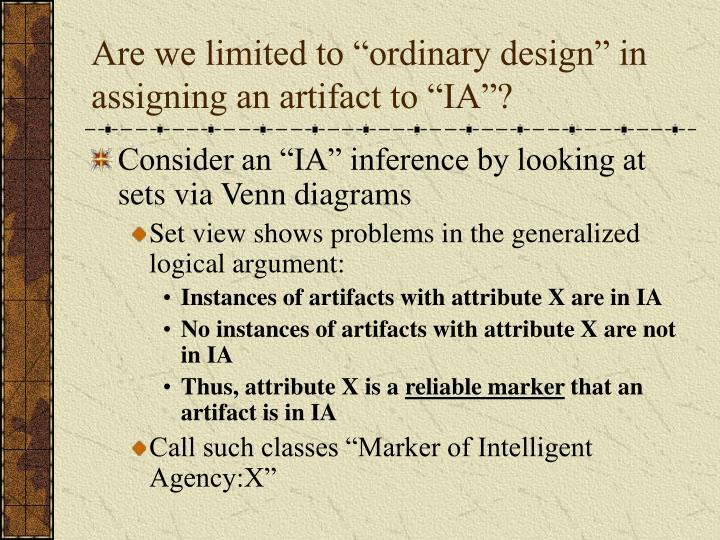 """Are we limited to """"ordinary design"""" in assigning an artifact to """"IA""""?"""